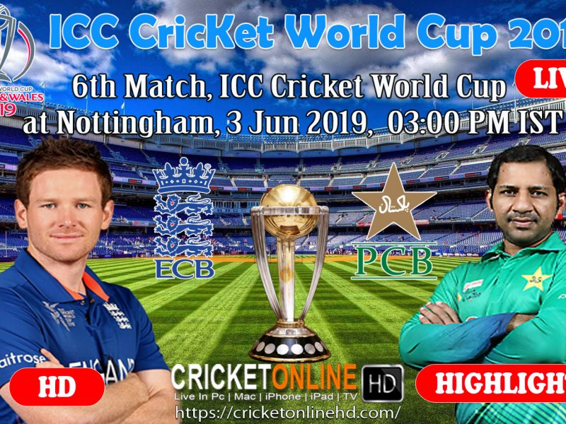 England Vs Pakistan 6th Match, ICC Cricket World Cup at Nottingham, Jun 3 2019