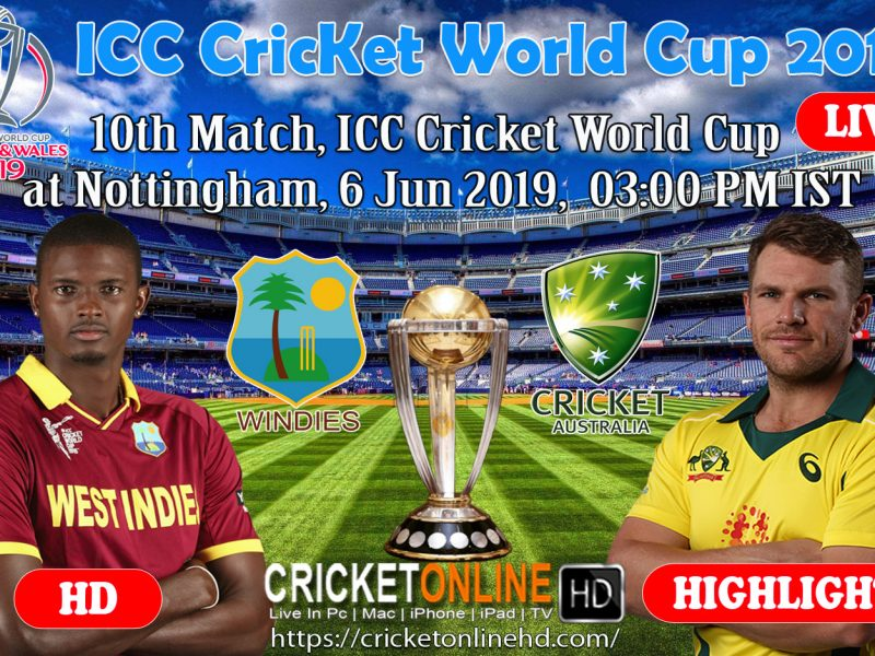 Australia v West Indies 10th Match, Icc World Cup 2019 Live Streaming Nottingham, Jun 6