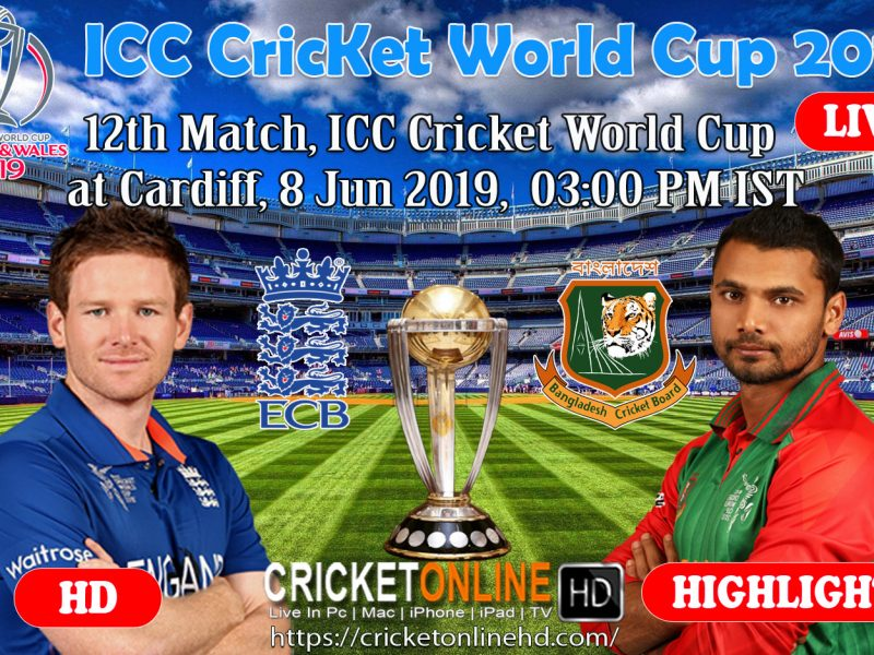 England Vs Bangladesh 12th Match, ICC World Cup Cricket Live Match Online Jun 8 2019