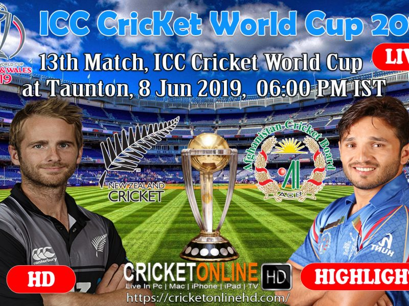 Afghanistan Vs New Zealand 13th Match, Icc Cricket World Cup 2019 Live Streaming HD Taunton, Jun 8 2019