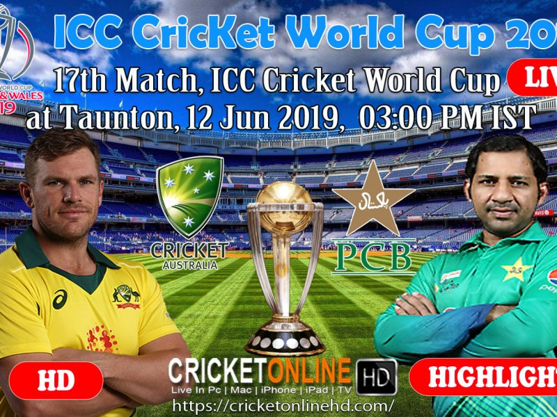 Australia Vs Pakistan 17th Match, Icc World Cup 2019 Schedule At Taunton, Jun 12 2019