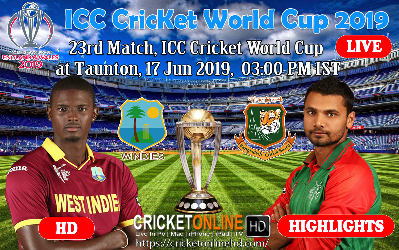 Bangladesh Vs West Indies 23rd Match, Icc Cricket World Cup 2019 Streaming HD at Taunton, Jun 17 2019
