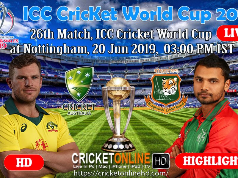 Australia Vs Bangladesh 26th Match, Icc World Cup 2019 Schedule at Nottingham, Jun 20