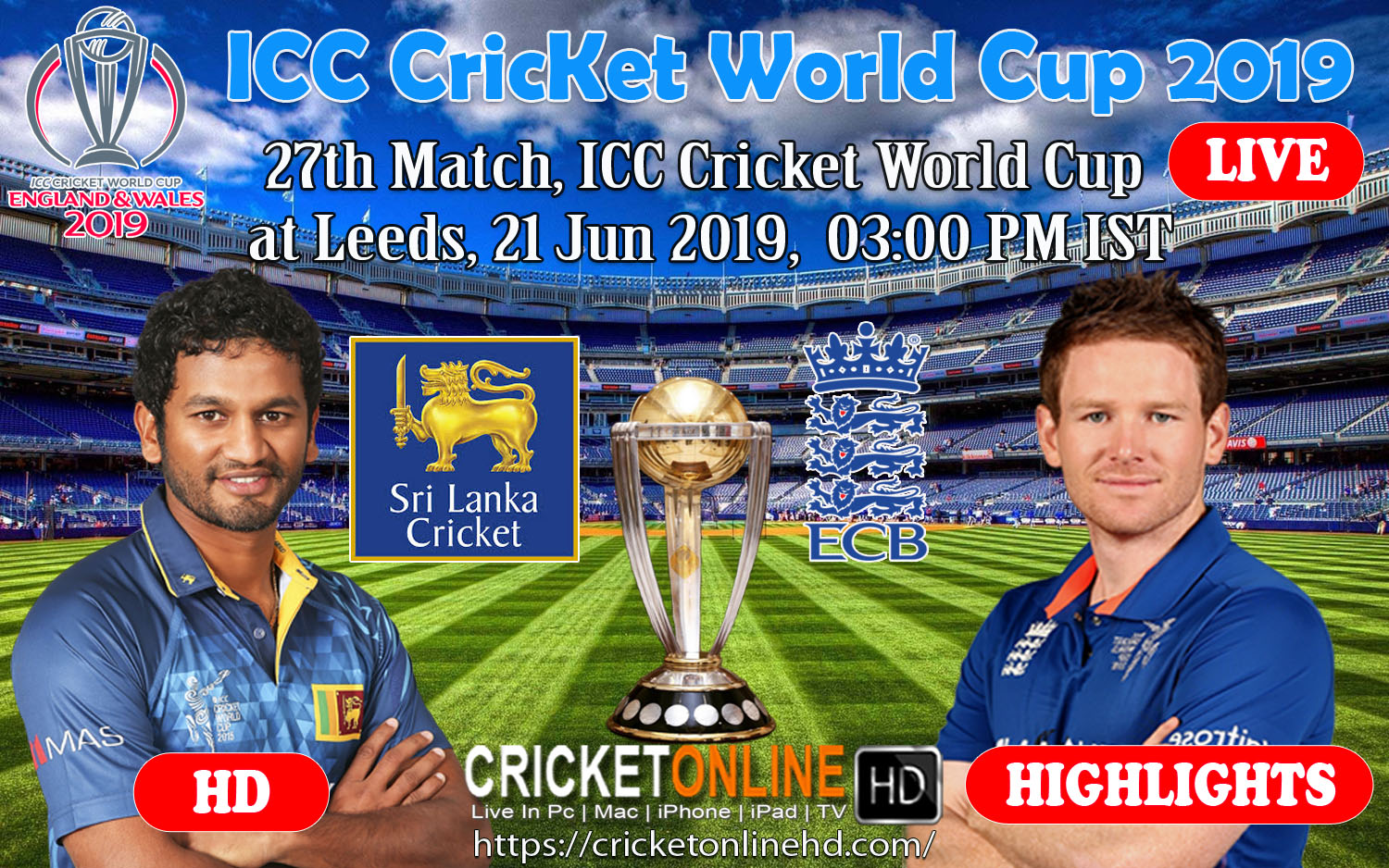 England Vs Sri Lanka 27th Match, ICC Cricket World Cup 2019 Live Streaming HD at Leeds, Jun 21