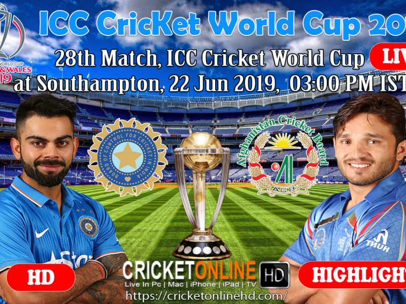 India Vs Afghanistan 28th Match, ICC Cricket World Cup 2019 Live Telecast At Southampton, Jun 22 2019