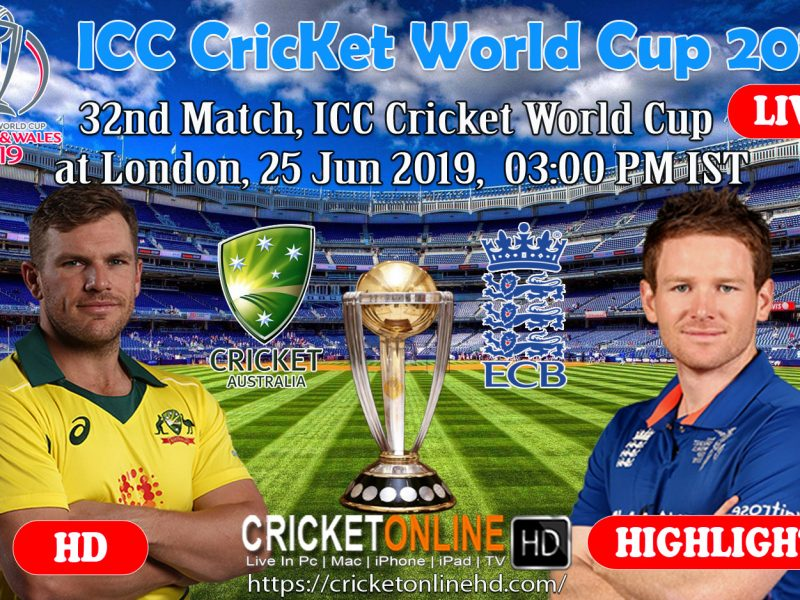 England Vs Australia 32nd Match, ICC Cricket World Cup 2019 Streaming HD At Lord's, Jun 25 2019
