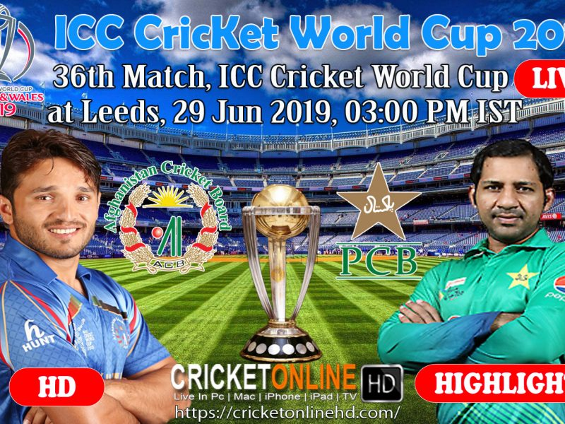 ICC World Cup 2019 Schedule 36th Match, Afghanistan Vs Pakistan At Leeds, June 29 2019