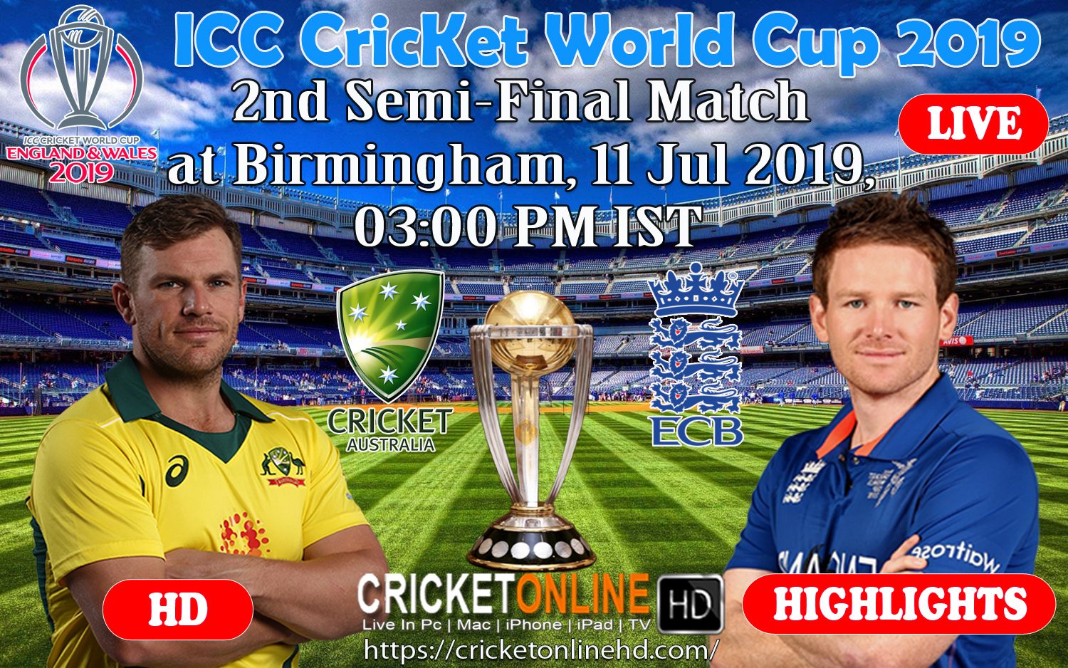 Australia Vs England 2nd Semi-Final, ICC Cricket World Cup 2019 Live Streaming HD At Birmingham, July 11 2019