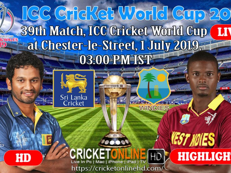 Sri Lanka Vs West Indies 39th Match, ICC Cricket World Cup 2019 Streaming HD At Chester-Le-Street, July 1 2019