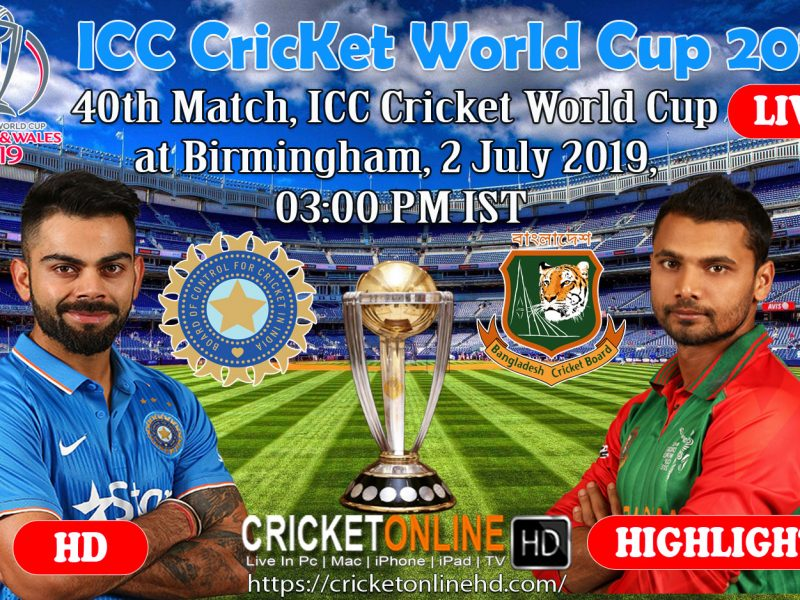 India Vs Bangladesh 40th Match, ICC Cricket World Cup 2019 Live Streaming HD At Birmingham, July 2