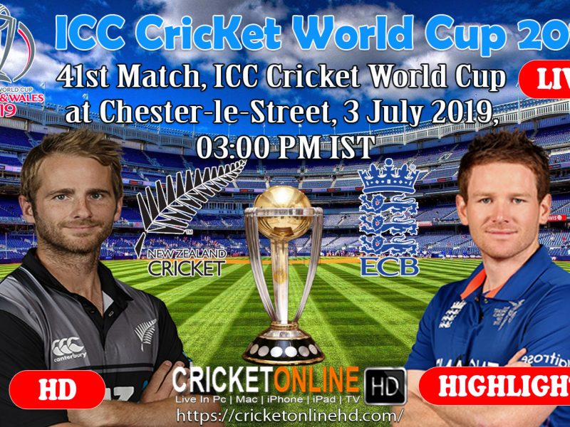 England Vs New Zealand 41st Match, ICC Cricket World Cup 2019 Streaming HD At Chester-le-Street, July 3 2019
