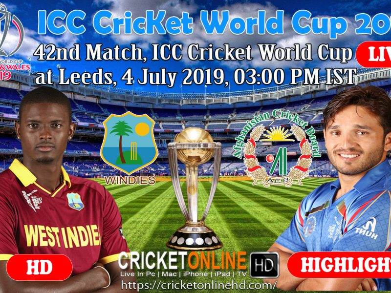 Afghanistan Vs West Indies 42nd match, ICC Cricket World Cup 2019 Live Telecast From Leeds, July 4 2019