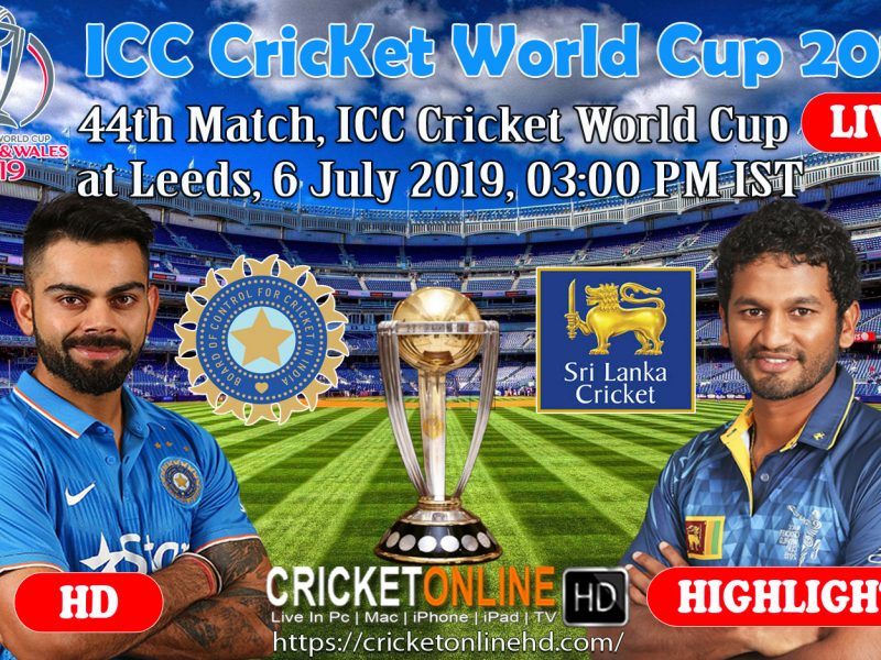 India Vs Sri Lanka 44th match, ICC Cricket World Cup 2019 Streaming HD At Leeds, July 6