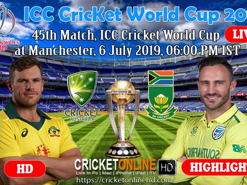 Australia Vs South Africa 45th Match, ICC Cricket World Cup 2019 Live Streaming HD at Manchester, July 6